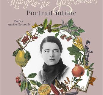 Marguerite Yourcenar – Portrait intime