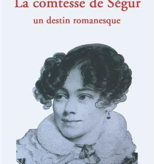 La comtesse de Ségur- Un destin romanesque