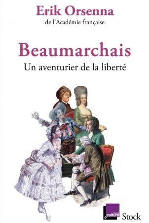 Beaumarchais - Un aventurier de la liberté
