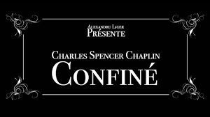 Charles Spencer Chaplin Confiné