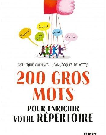 200 gros mots pour enrichir votre répertoire