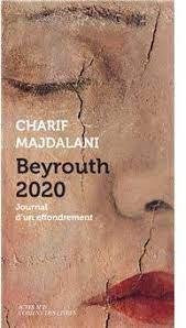 Beyrouth 2020 - Journal d'un effondrement