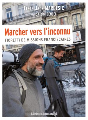 Marcher-vers-l'inconnu-fioretti-de-missions-franciscaines