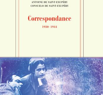 Antoine de Saint-Exupéry, Consuelo de Saint-Exupéry, Correspondance 1930-1944.